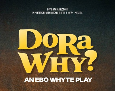 Uncle Ebo Whyte's 'Dora WHY?' returns this weekend