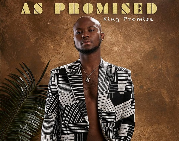 King Promise set to released debut album 'As Promised'